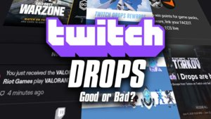 Twitch Drops – A rising trend everyone is exploiting