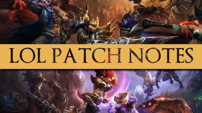 Lol Patch Notes All You Need To Know About Patch Notes For Lol