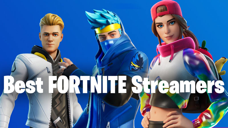Best Fortnite Streamers