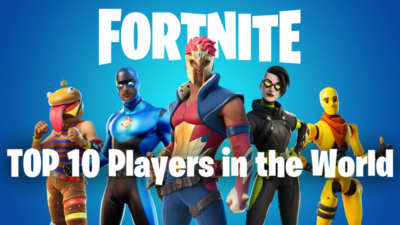 Best Fortnite Players Top 10 in the world