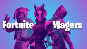 Fortnite Wagers – All You Need To Know