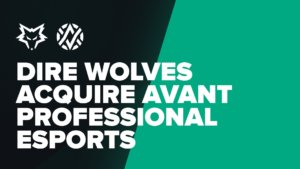 Dire Wolves acquire rivaling AVANT Gaming organization