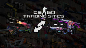 CSGO Trading Sites – Tips to know before making your trade